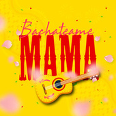 Bachateame Mama de Various Artists