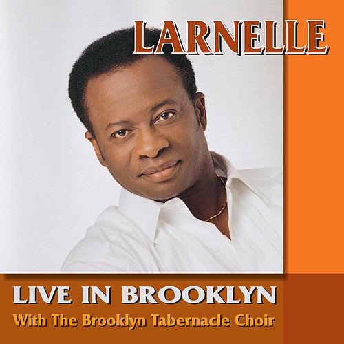 Larnelle Harris Live In Brooklyn by Larnelle Harris