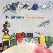 Tanz Tanz Yedirlek de Diaspora