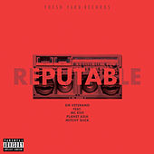 Reputable (feat. MC Eiht, Planet Asia & Mitchy Slick) von Sir Veterano