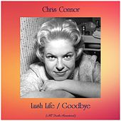 Lush Life / Goodbye (All Tracks Remastered) by Chris Connor