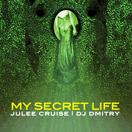 My Secret Life - Single by Julee Cruise