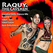 Greatest Belly-Dance Hits, Volume II: Tribal / ATS / Tribal Fusion Style Bellydance by Raquy and the Cavemen