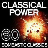 Classical Power - 60 Bombastic Classics by Various Artists