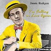 I'm Falling In Love Again von Jimmie Rodgers