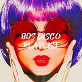80S Disco Playlist de 80's D.J. Dance, 80s Greatest Hits, 80's Pop Band