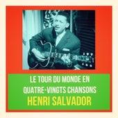 Le Tour du monde en quatre-vingts chansons de Henri Salvador