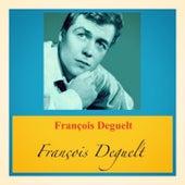 François deguelt by François Deguelt