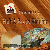 Half A Bread Riddim Promo by Various Artists