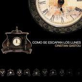 Como Se Escapan los Lunes by Cristian Gastou