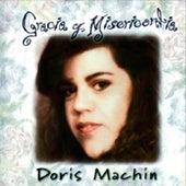 Gracia y Misericordia de Doris Machin