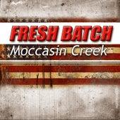 Fresh Batch di Moccasin Creek