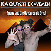 Raquy and the Cavemen Do Egypt by Raquy and the Cavemen
