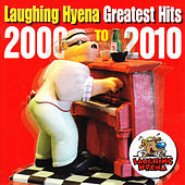 Laughing Hyena Greatest Hits 2000 - 2010 by Various Artists