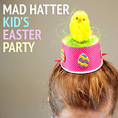 Mad Hatter's Kid's Easter Party de Various Artists