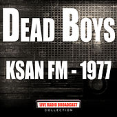 KSAN FM - 1977 (Live) von Dead Boys