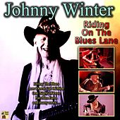 Riding on the Blues Lane de Johnny Winter