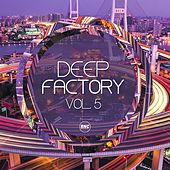 Deep Factory, Vol. 5 de Jeffrey Bergmann, Just Planet, 2 Plus 2, Augusto Meijer, Kennedy, Elvya, Andreas Beutling, Flexgroovin', Artiks, Tune