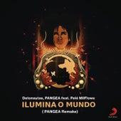 Ilumina o Mundo (Remake PANGEA) de Detonautas