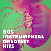 80S Instrumental Greatest Hits de I Love the 80s, Instrumental Chillout Lounge Music Club, 80s Are Back