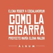 Como la Cigarra de Elena Roger