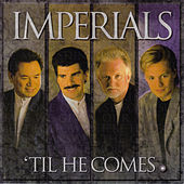 Til He Comes by The Imperials