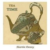 Tea Time by Martin Denny