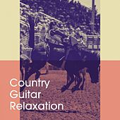 Country Guitar Relaxation de Country Music Masters, Relaxation Study Music, Country Love