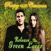 Release the Green Lover by Raquy and the Cavemen