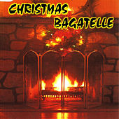 Christmas Bagatelle by Various Artists