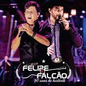 30 Anos de História (Ao Vivo) de Felipe e Falcão