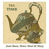 Tea Time de Joan Baez, Peter, Paul