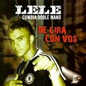 De Gira Con Vos (Remasterizado) de Lele Cumbia Doble Mano