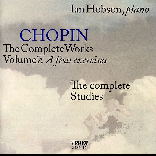 Chopin - The Complete Works Volume 7: A Few Exercises by Ian Hobson