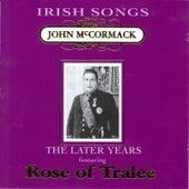 Irish Songs, The Later Years by John McCormack