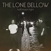 Half Moon Light de The Lone Bellow