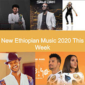 New Ethiopian Music 2020 This Week by Various Artists