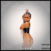 Throw It Back von Vixen