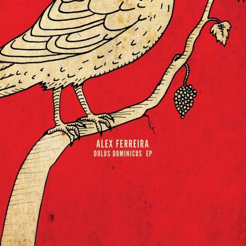Dulus Dominicus EP by Alex Ferreira