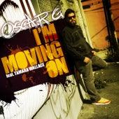 I'm Moving On feat. Tamara Wallace by Oscar G