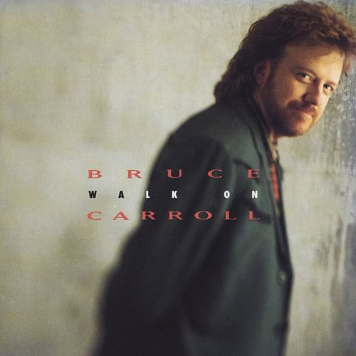 Walk On by Bruce Carroll