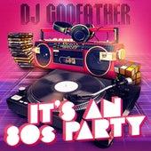 It's an 80s Party de DJ Godfather