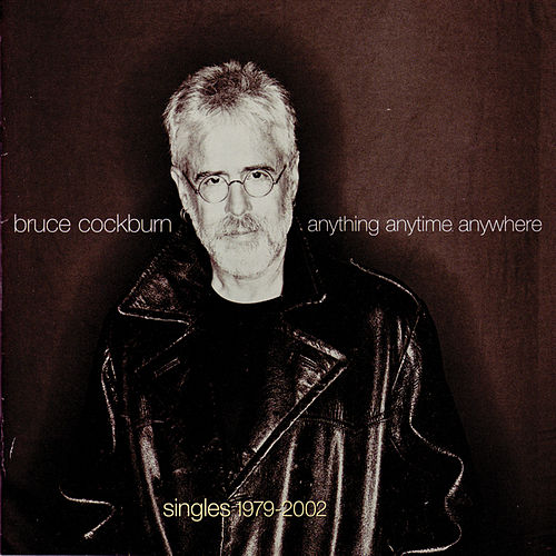 Anything Anytime Anywhere by Bruce Cockburn
