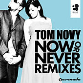 Now Or Never von Tom Novy