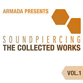 Armada presents Soundpiercing - The Collected Works, Vol. 1 by Various Artists