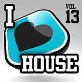 I Love House, Vol. 13 von Various Artists