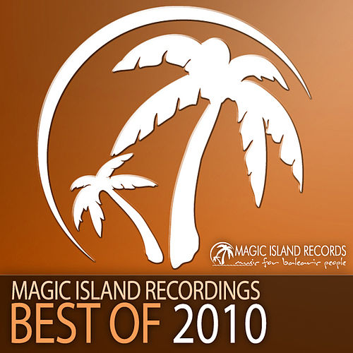 Magic Island Records - Best Of 2010 by Various Artists