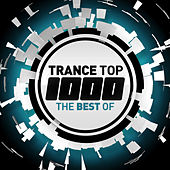 Trance Top 1000 - The Best Of de Various Artists