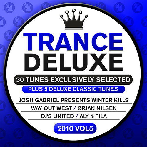Trance Deluxe 2010 - 05 [30 Tunes Exclusively Selected] by Various Artists