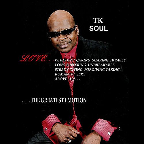 The Greatest Emotion by Tk Soul